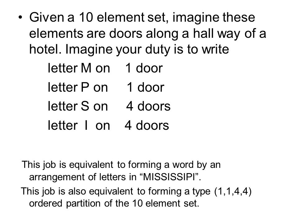Given a 10 element set, imagine these elements are doors along a hall way of a hotel.