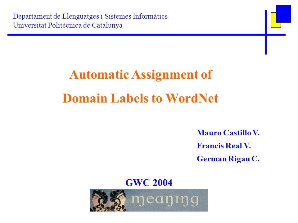 Mauro Castillo V. Francis Real V. German Rigau C. Departament de Llenguatges i Sistemes Informàtics Universitat Politècnica de Catalunya Automatic Ass
