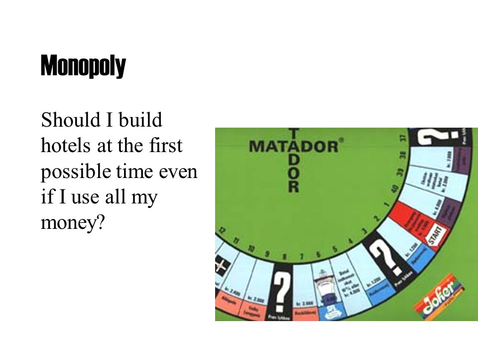 Monopoly Should I build hotels at the first possible time even if I use all my money
