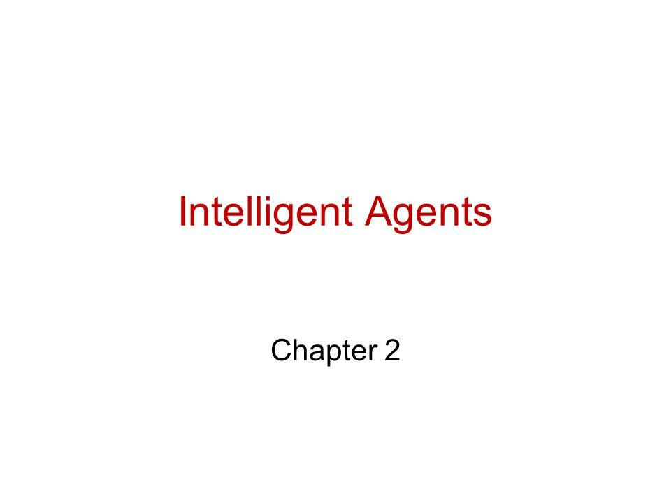 Intelligent Agents Chapter 2