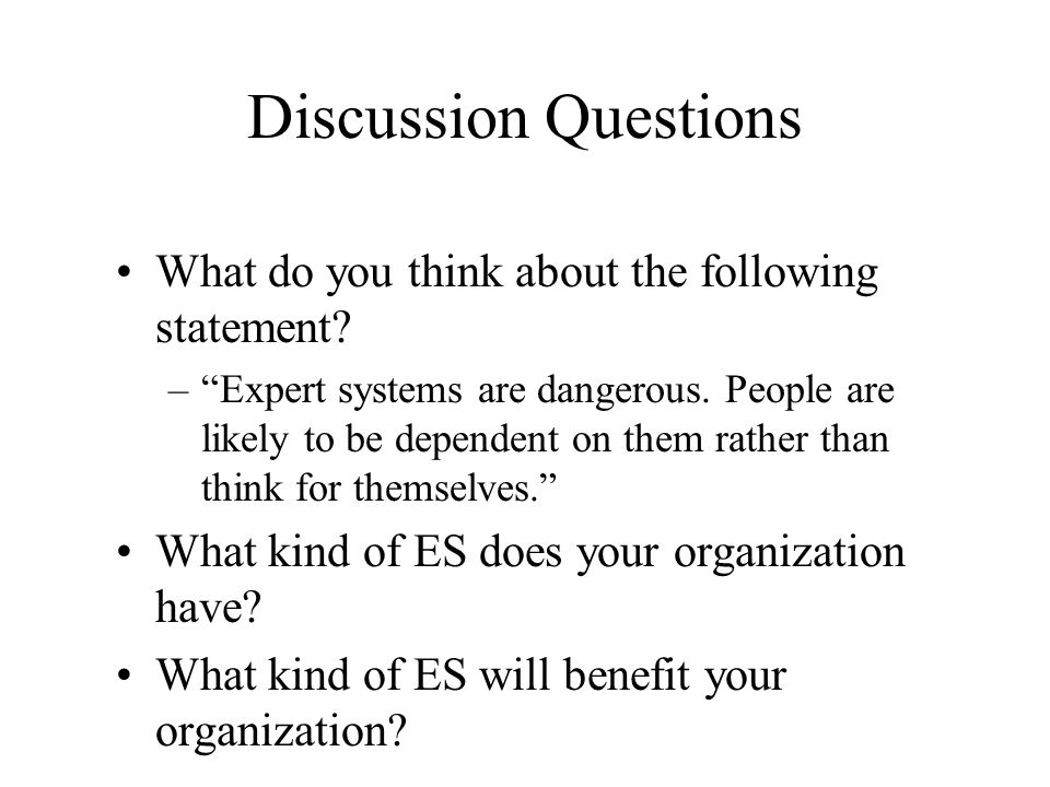 Discussion Questions What do you think about the following statement.