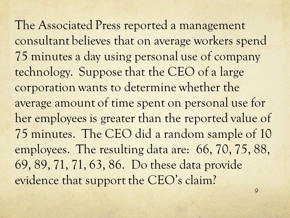 The Associated Press reported a management consultant believes that on average workers spend 75 minutes a day using personal use of company technology