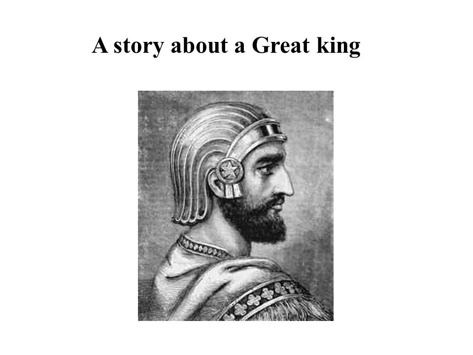 A story about a Great king