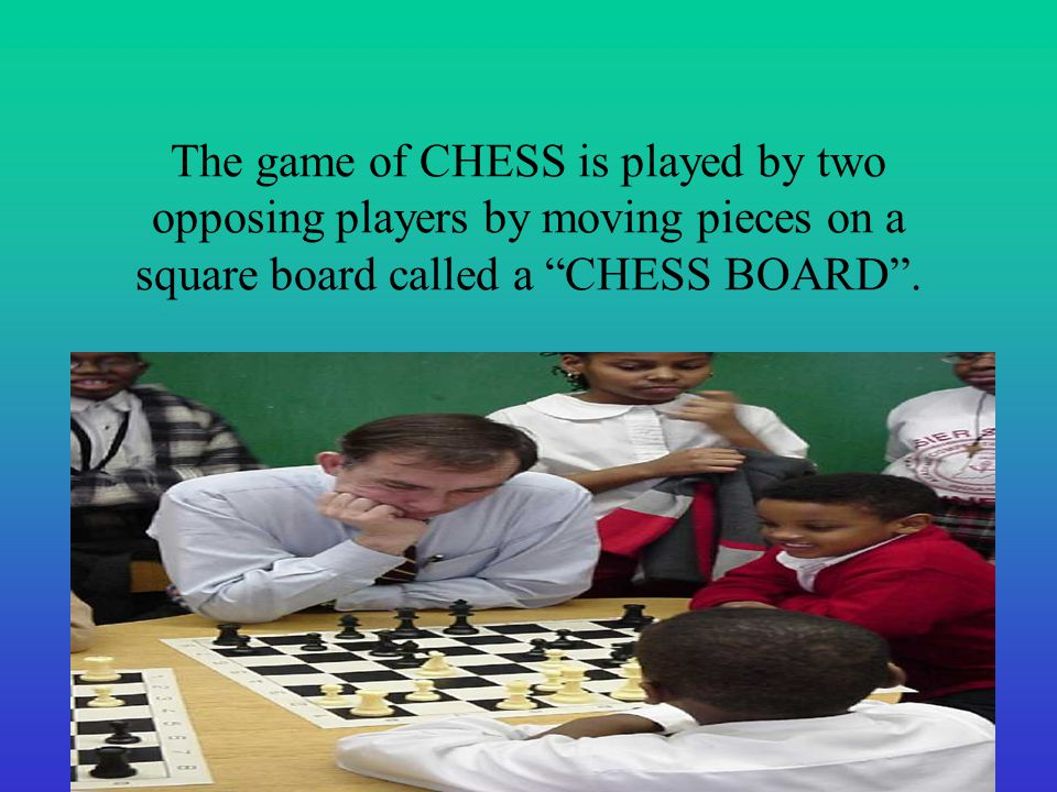 The game of CHESS is played by two opposing players by moving pieces on a square board called a CHESS BOARD .