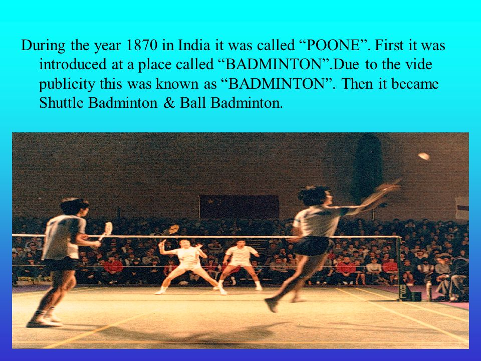 During the year 1870 in India it was called POONE .
