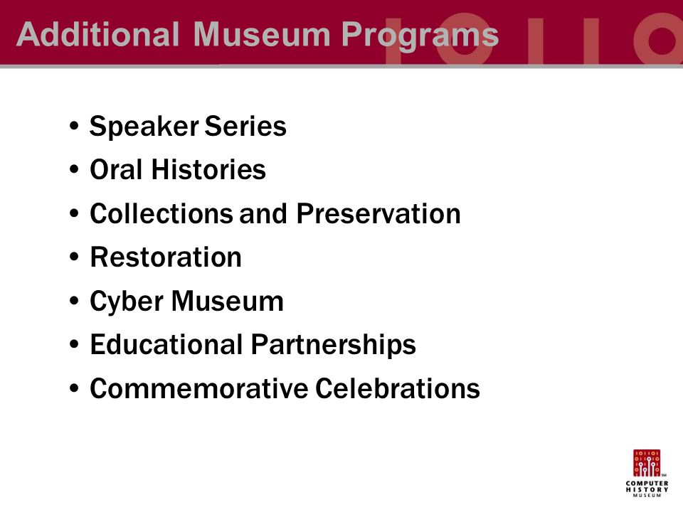 Speaker Series Oral Histories Collections and Preservation Restoration Cyber Museum Educational Partnerships Commemorative Celebrations Additional Museum Programs