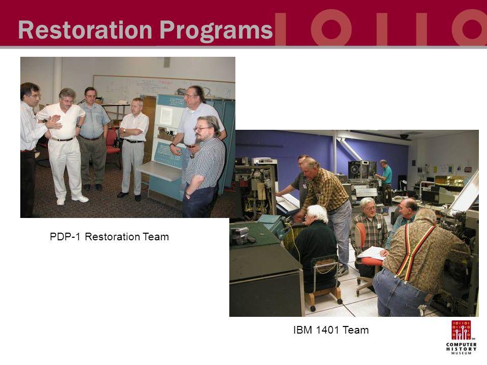 Restoration Programs PDP-1 Restoration Team IBM 1401 Team