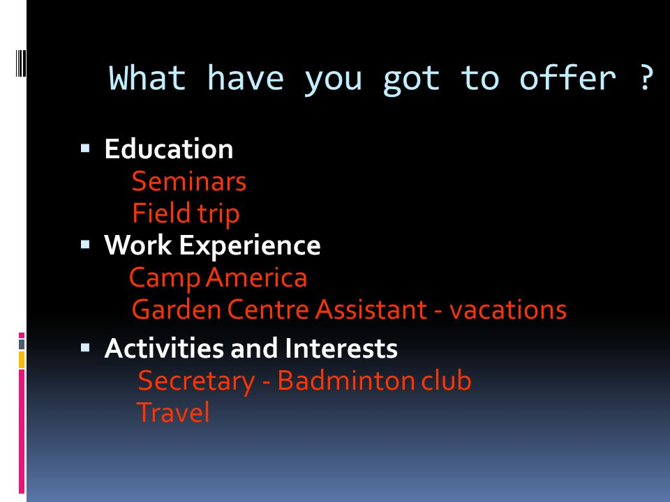 What have you got to offer .