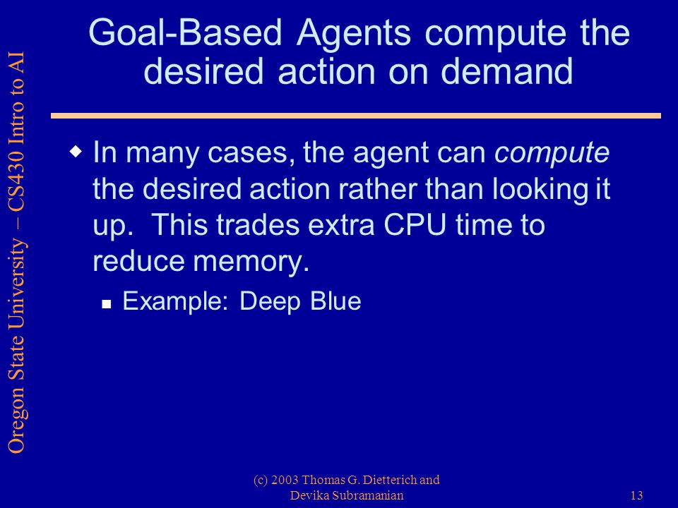 Oregon State University – CS430 Intro to AI (c) 2003 Thomas G.