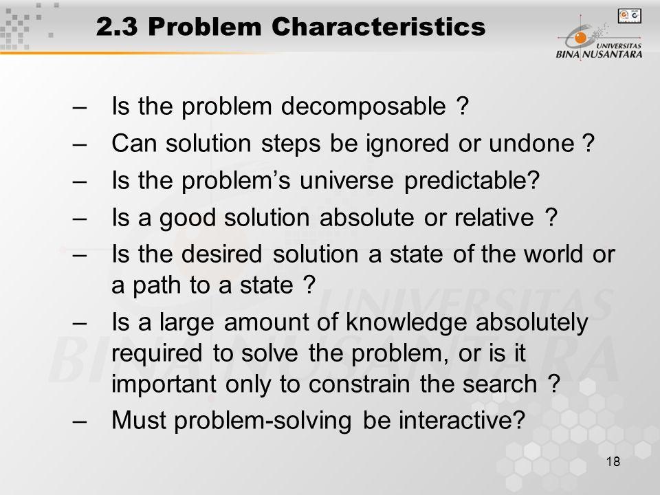 18 2.3 Problem Characteristics –Is the problem decomposable .