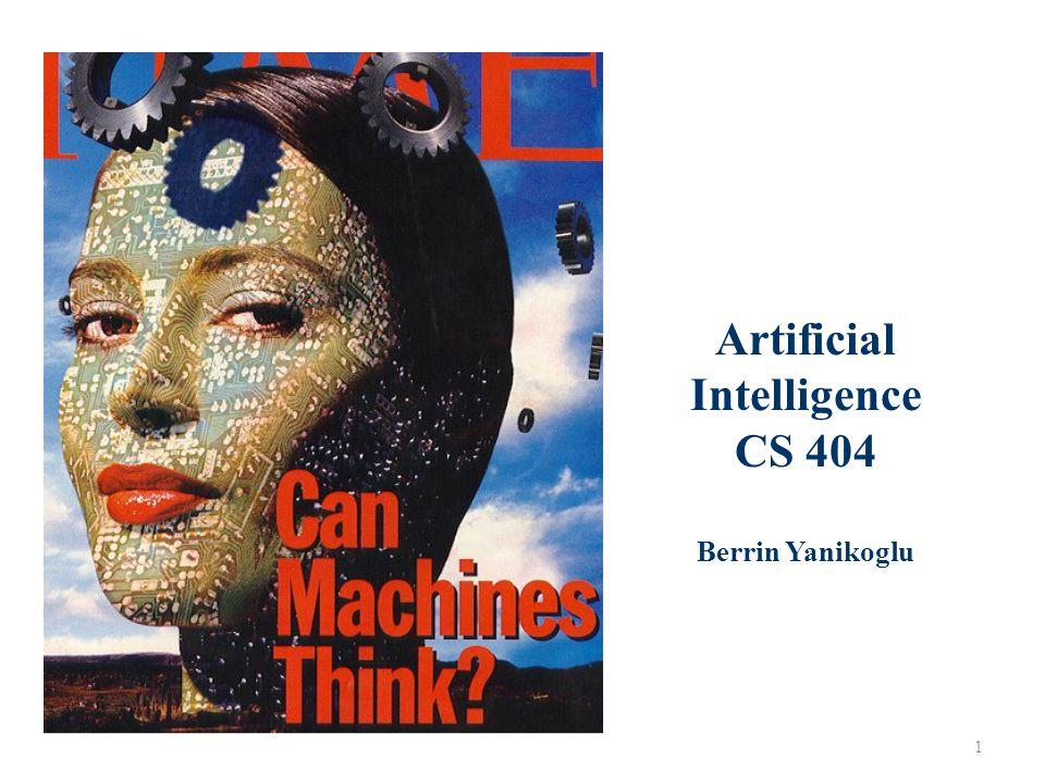 1 Artificial Intelligence CS 404 Berrin Yanikoglu