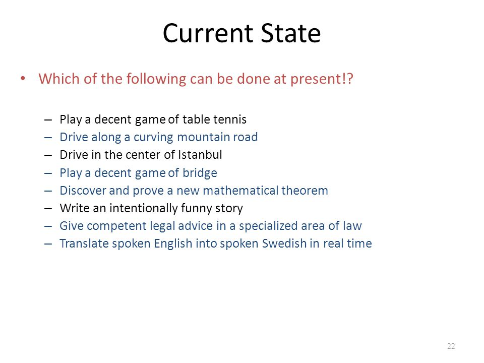Current State Which of the following can be done at present!? – Play a decent game of table tennis – Drive along a curving mountain road – Drive in th