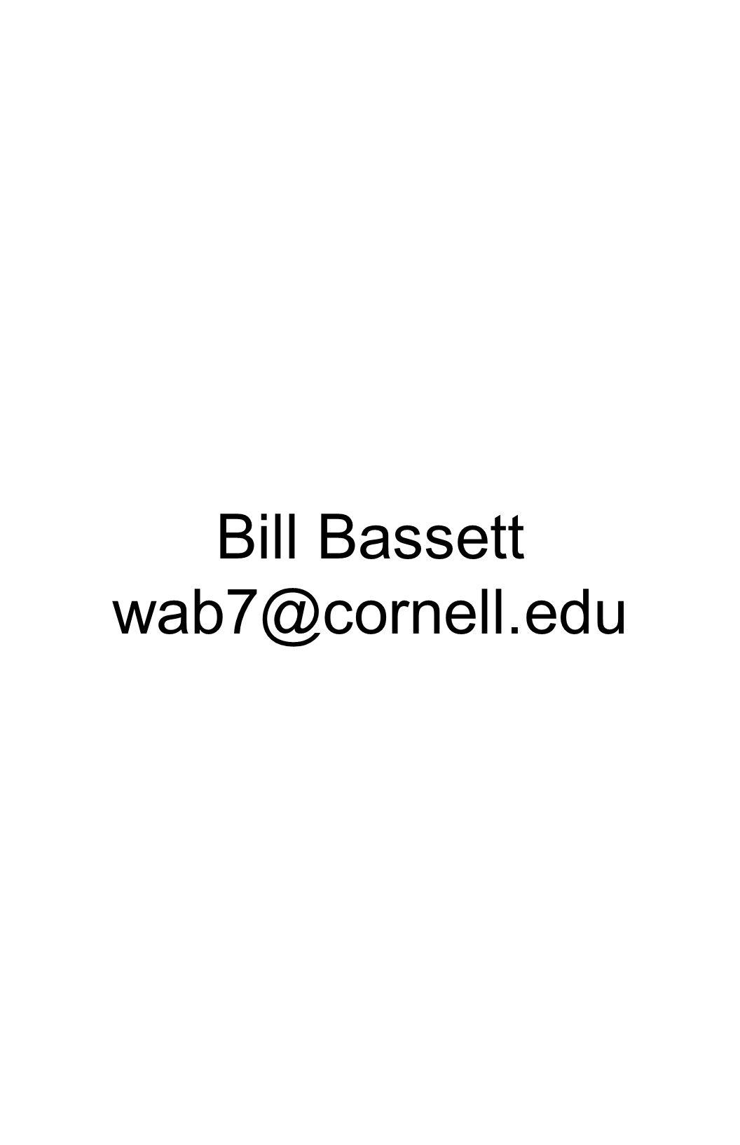 Bill Bassett wab7@cornell.edu