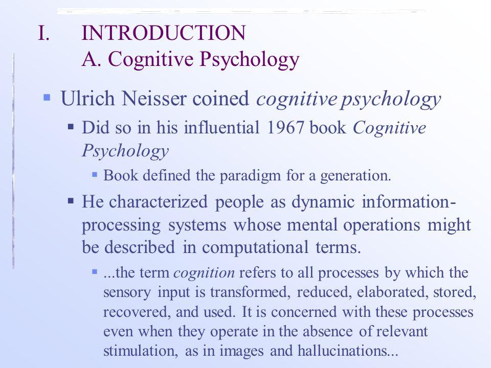 I.INTRODUCTION B. Cognitive Psychology vs.