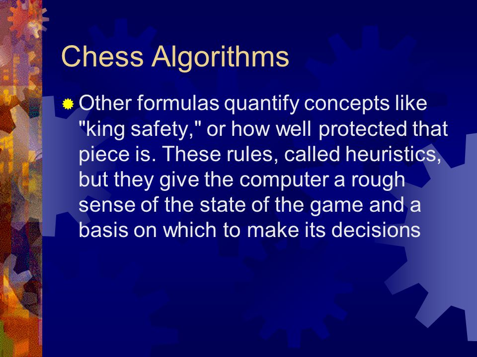 Chess Algorithms  Other formulas quantify concepts like