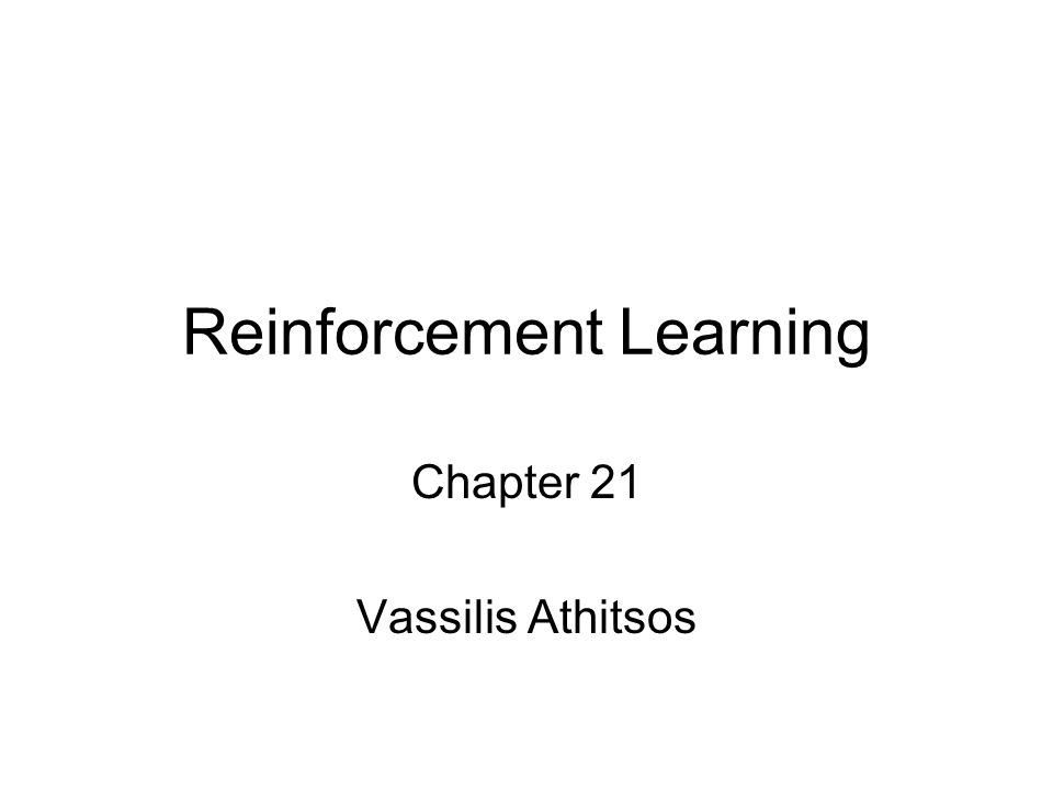 Reinforcement Learning Chapter 21 Vassilis Athitsos