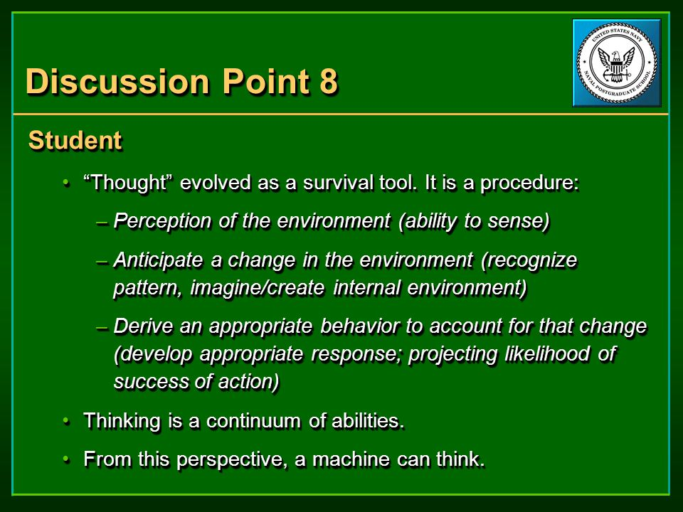 Discussion Point 8 Student Thought evolved as a survival tool.