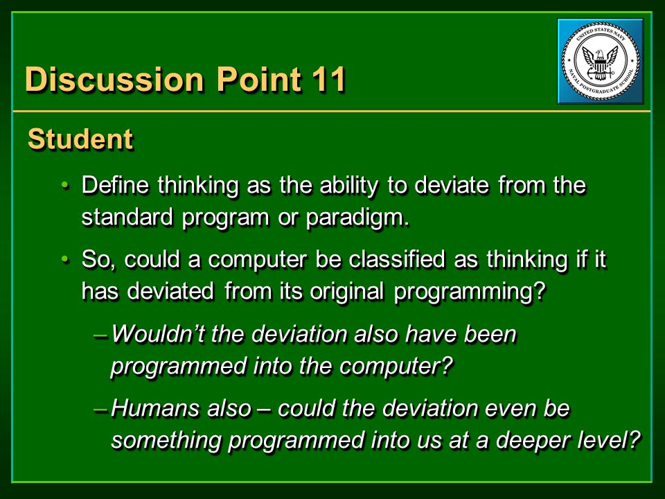 Discussion Point 11 Student Define thinking as the ability to deviate from the standard program or paradigm.Define thinking as the ability to deviate from the standard program or paradigm.