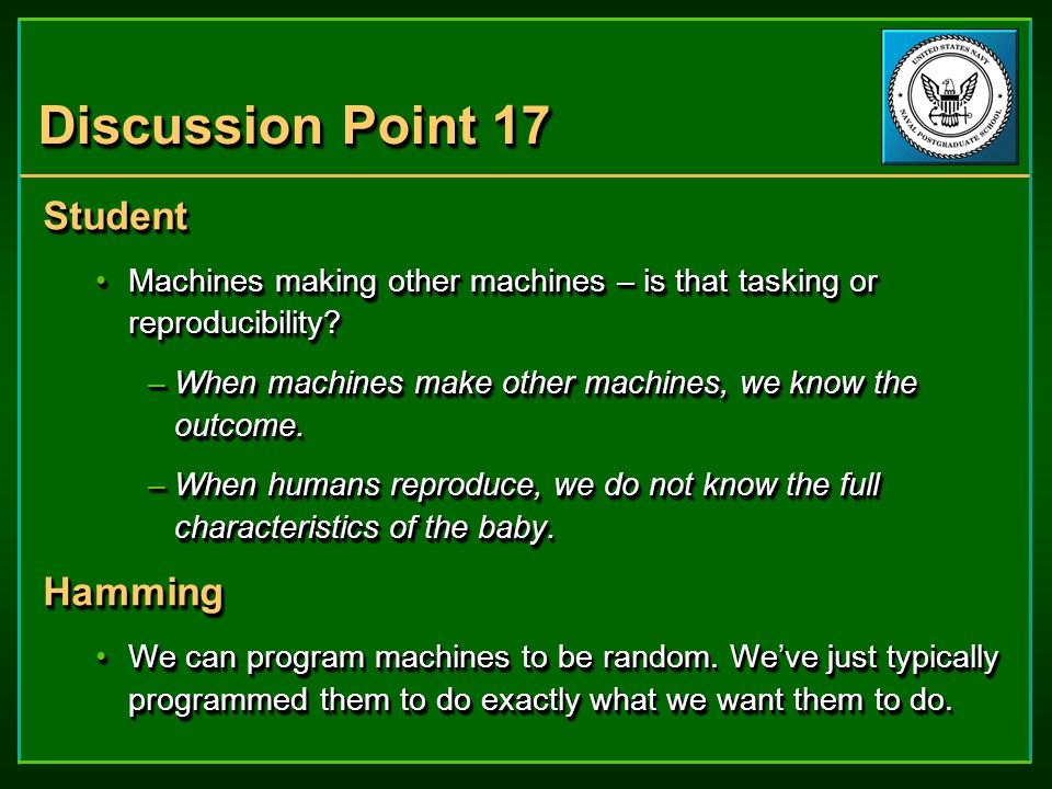 Discussion Point 17 Student Machines making other machines – is that tasking or reproducibility Machines making other machines – is that tasking or reproducibility.