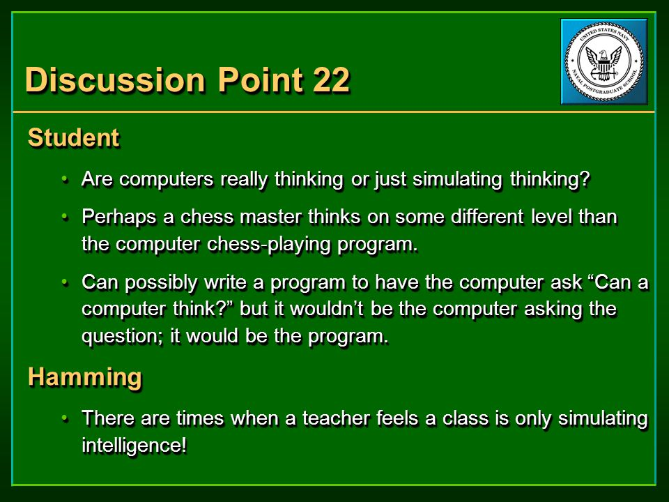 Discussion Point 22 Student Are computers really thinking or just simulating thinking Are computers really thinking or just simulating thinking.