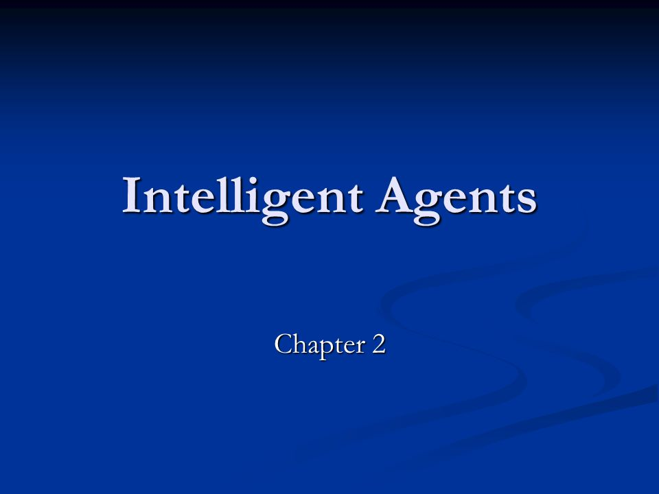 Intelligent Agents Chapter 2