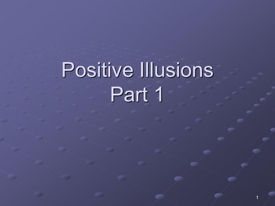 1 Positive Illusions Part 1