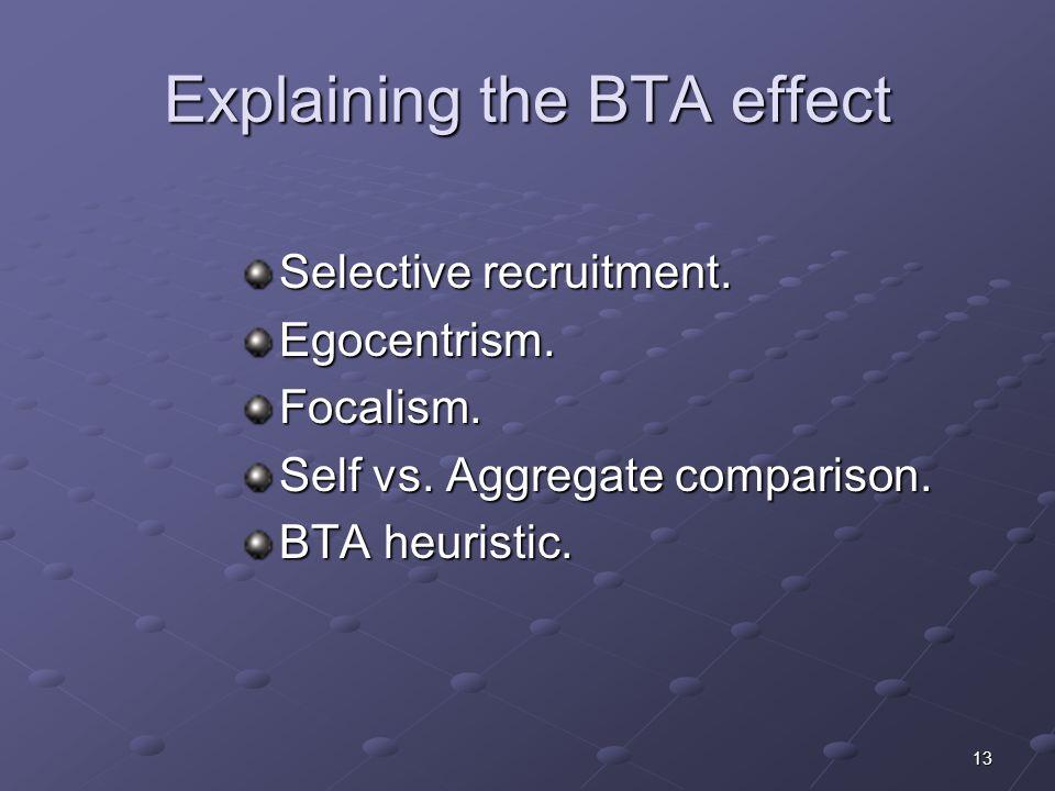 13 Explaining the BTA effect Selective recruitment.