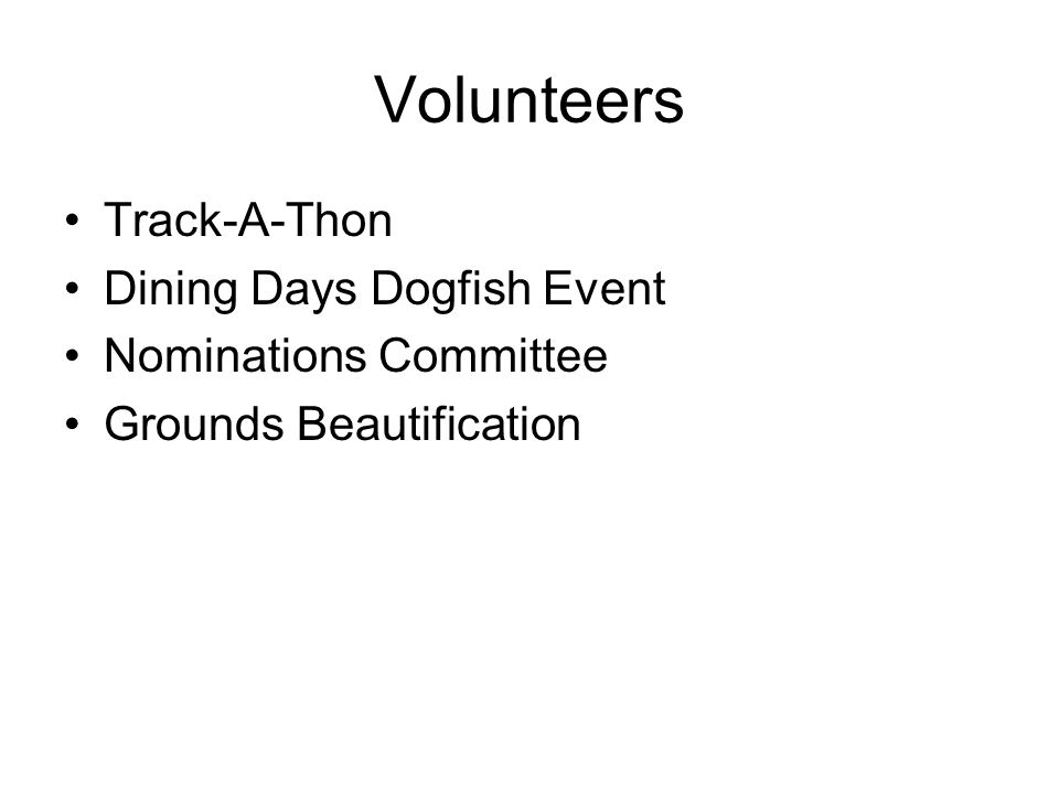 Volunteers Track-A-Thon Dining Days Dogfish Event Nominations Committee Grounds Beautification