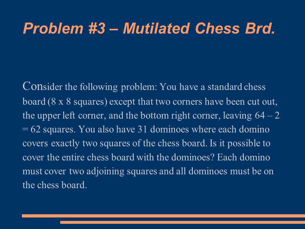 Problem #3 – Mutilated Chess Brd.