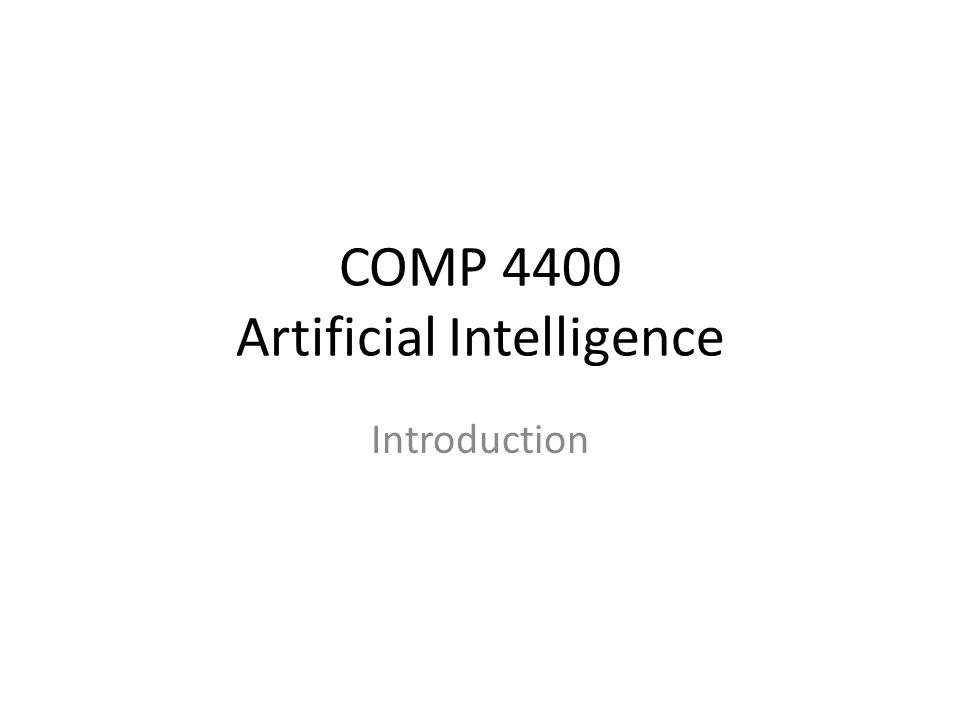 COMP 4400 Artificial Intelligence Introduction