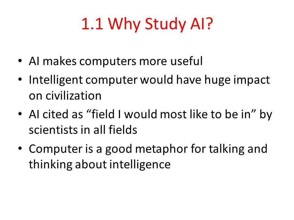 1.1 Why Study AI.