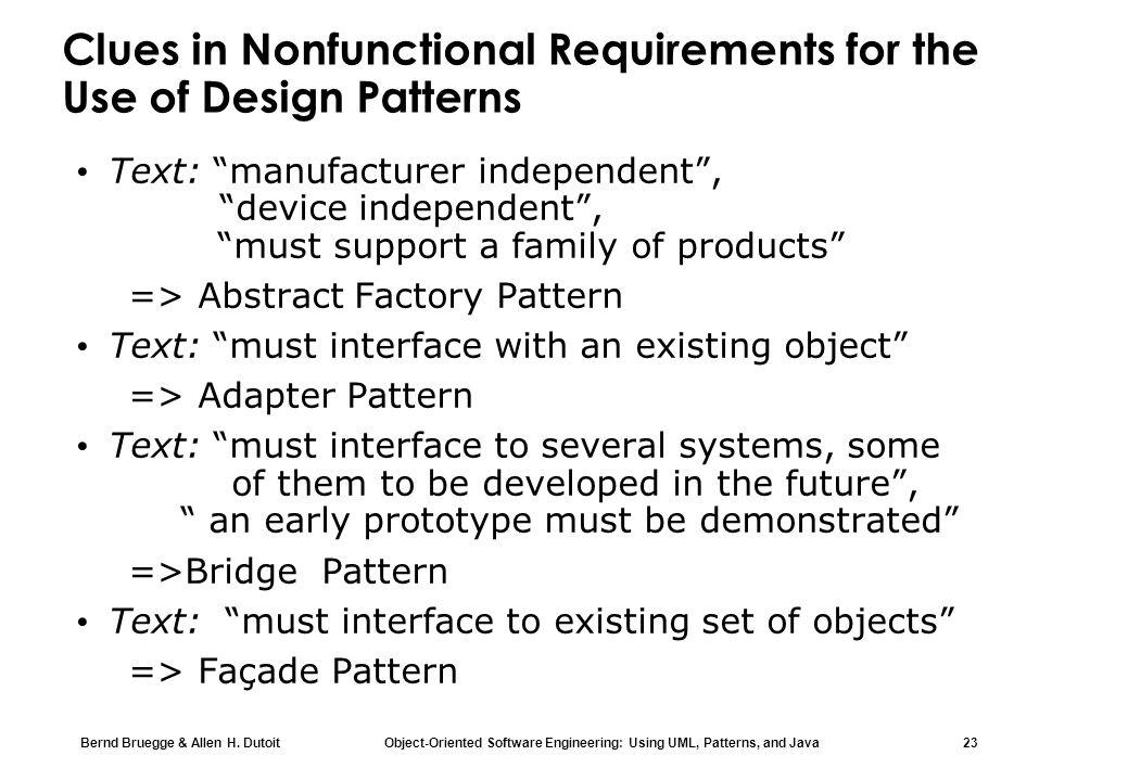 Bernd Bruegge & Allen H. Dutoit Object-Oriented Software Engineering: Using UML, Patterns, and Java 23 Clues in Nonfunctional Requirements for the Use