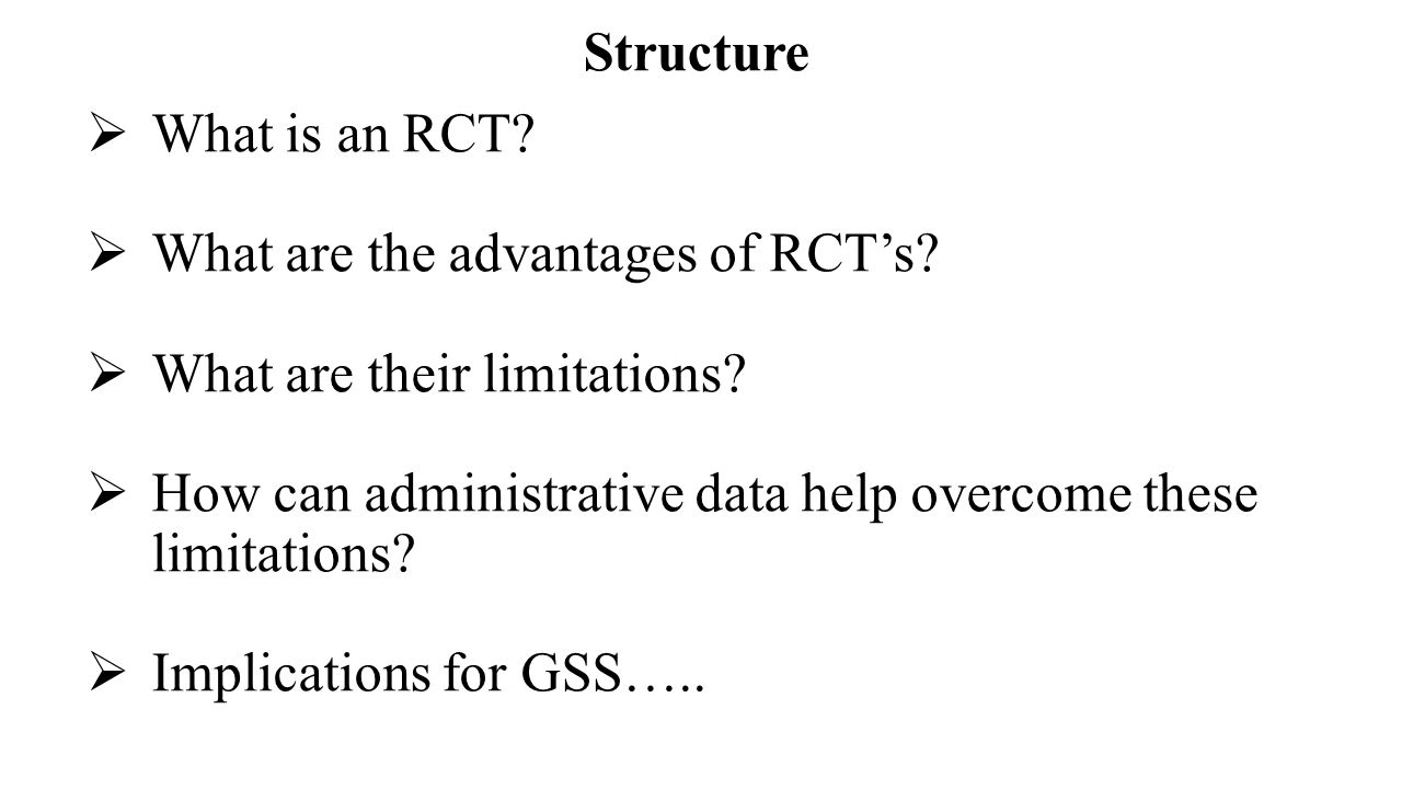 Structure  What is an RCT.  What are the advantages of RCT's.