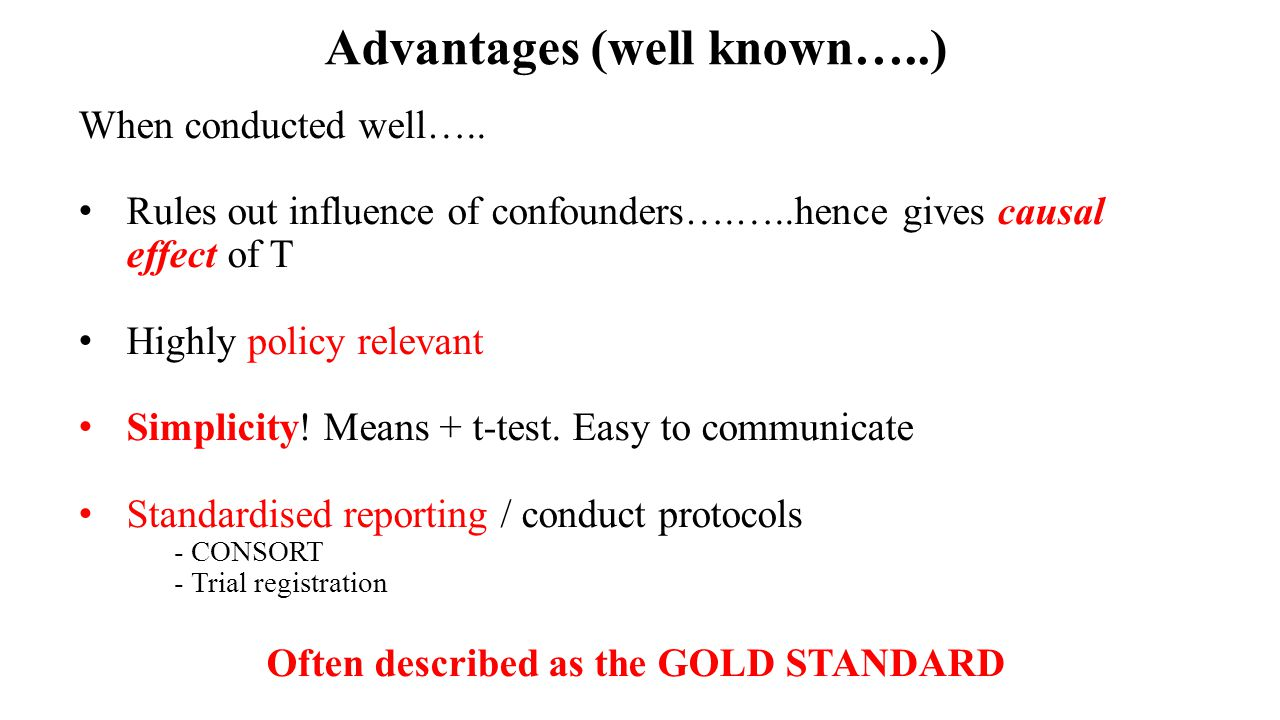 Advantages (well known…..) When conducted well…..