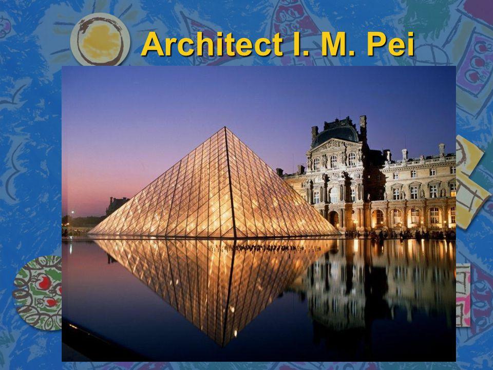 Architect I. M. Pei