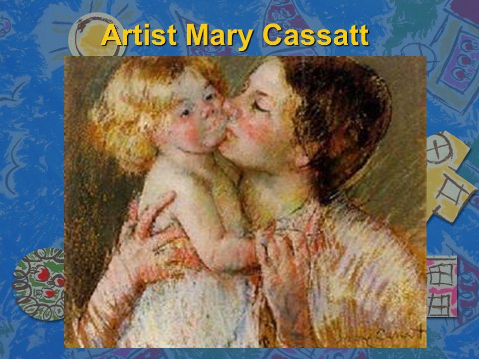 Artist Mary Cassatt