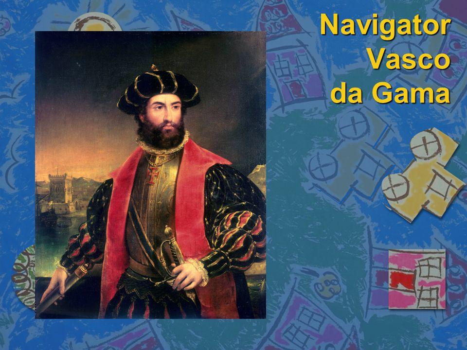 Navigator Vasco da Gama