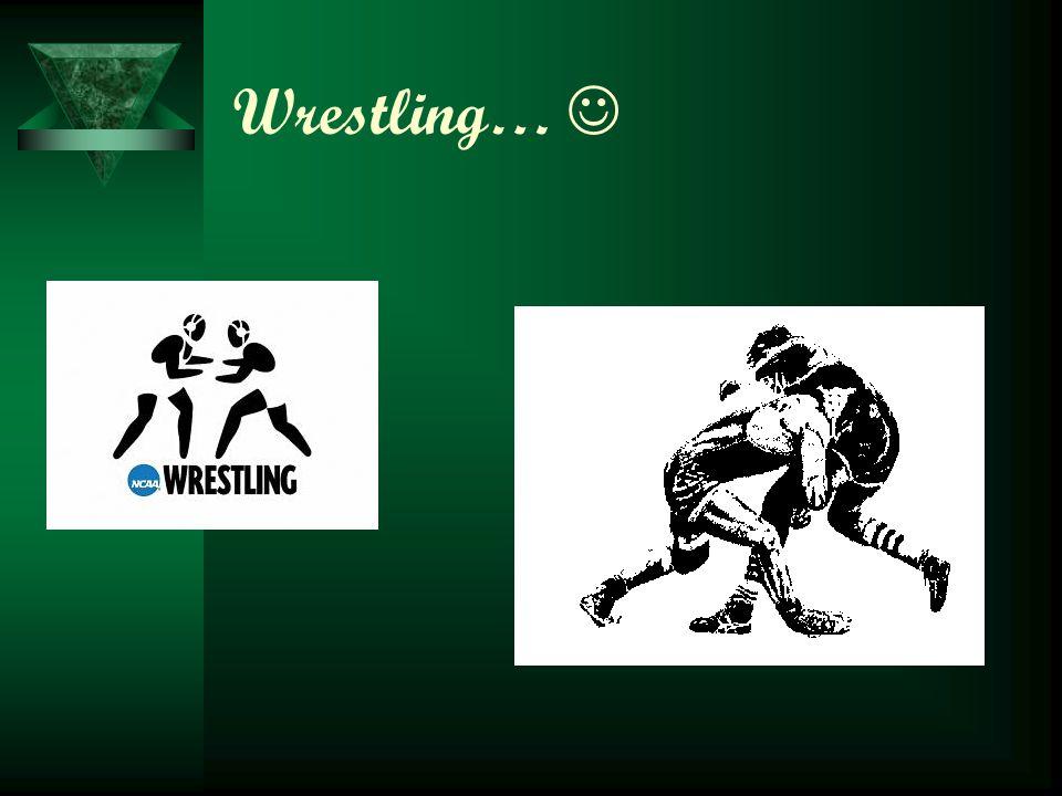 Wrestling…
