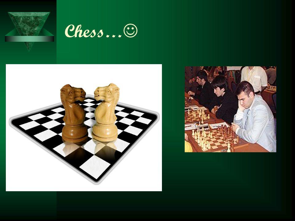 Chess…