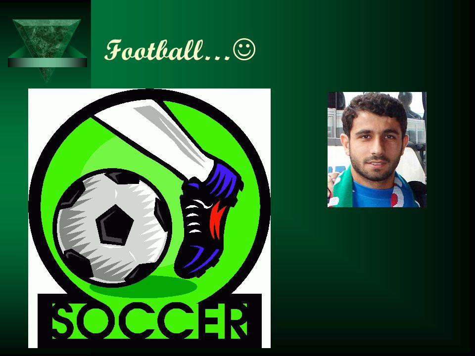 Football…