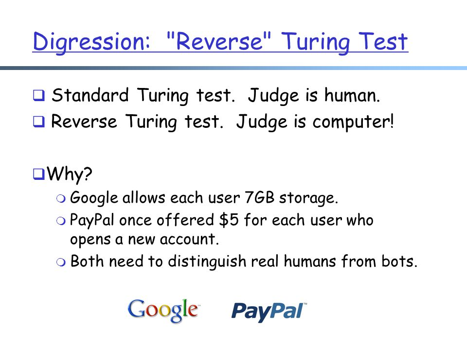 Digression: Reverse Turing Test  Standard Turing test.