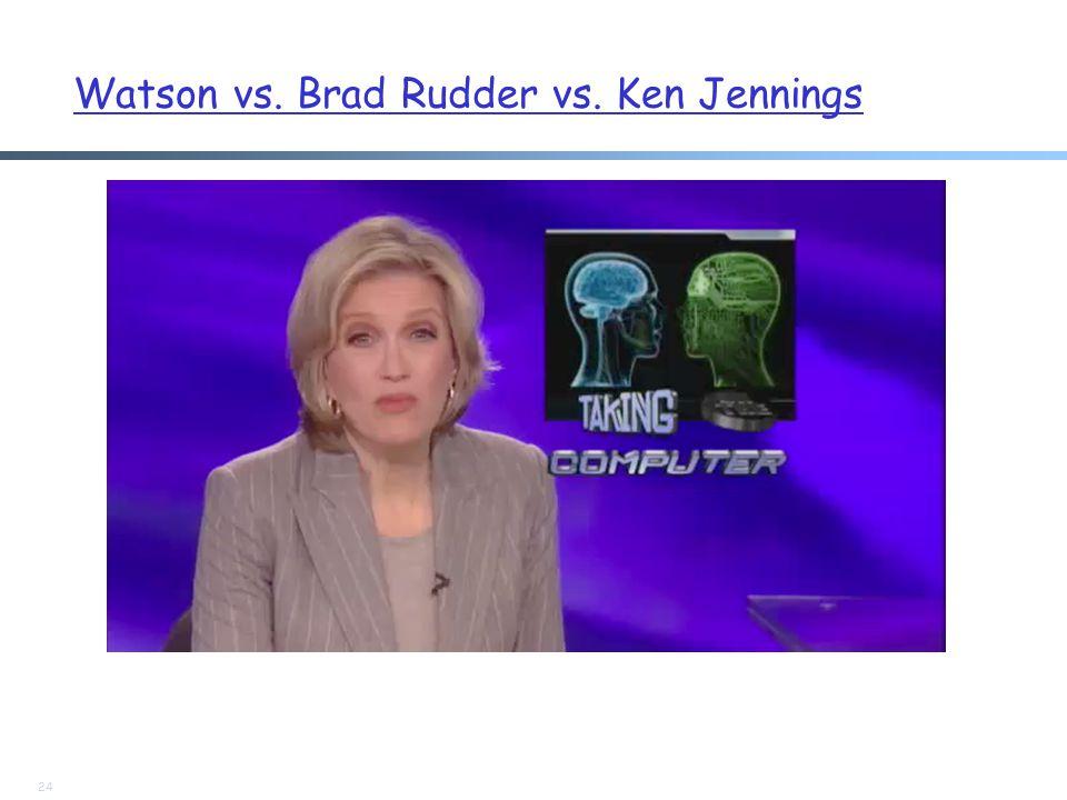 Watson vs. Brad Rudder vs. Ken Jennings 24