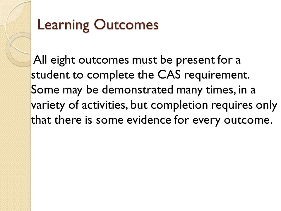 CAS Evaluation Requirement four: Students must provide proof of their CAS work.
