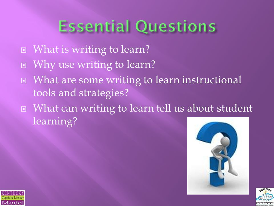  What is writing to learn.  Why use writing to learn.