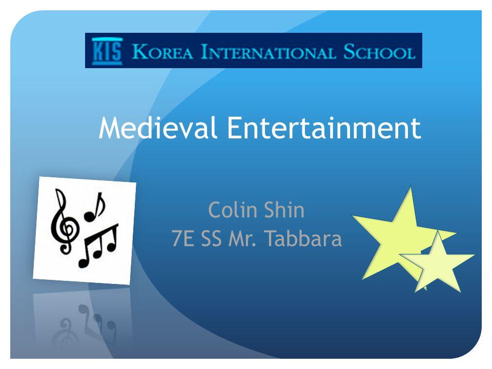 Medieval Entertainment Colin Shin 7E SS Mr. Tabbara