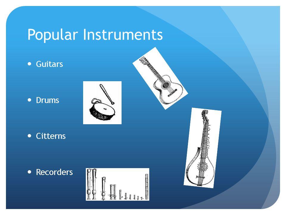 Popular Instruments Guitars Drums Citterns Recorders