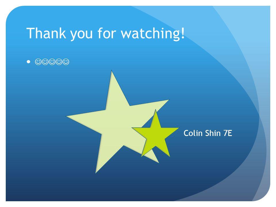Thank you for watching! Colin Shin 7E