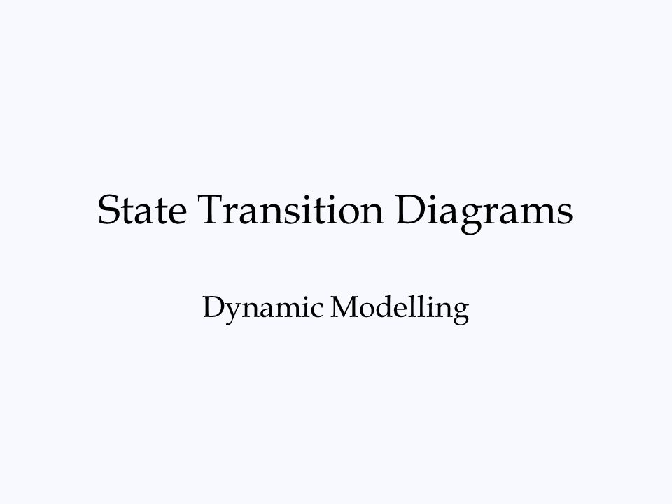 State Transition Diagrams Dynamic Modelling