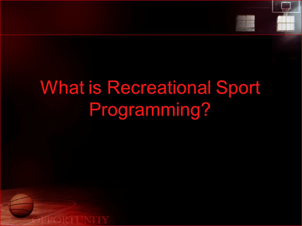 What is Recreational Sport Programming
