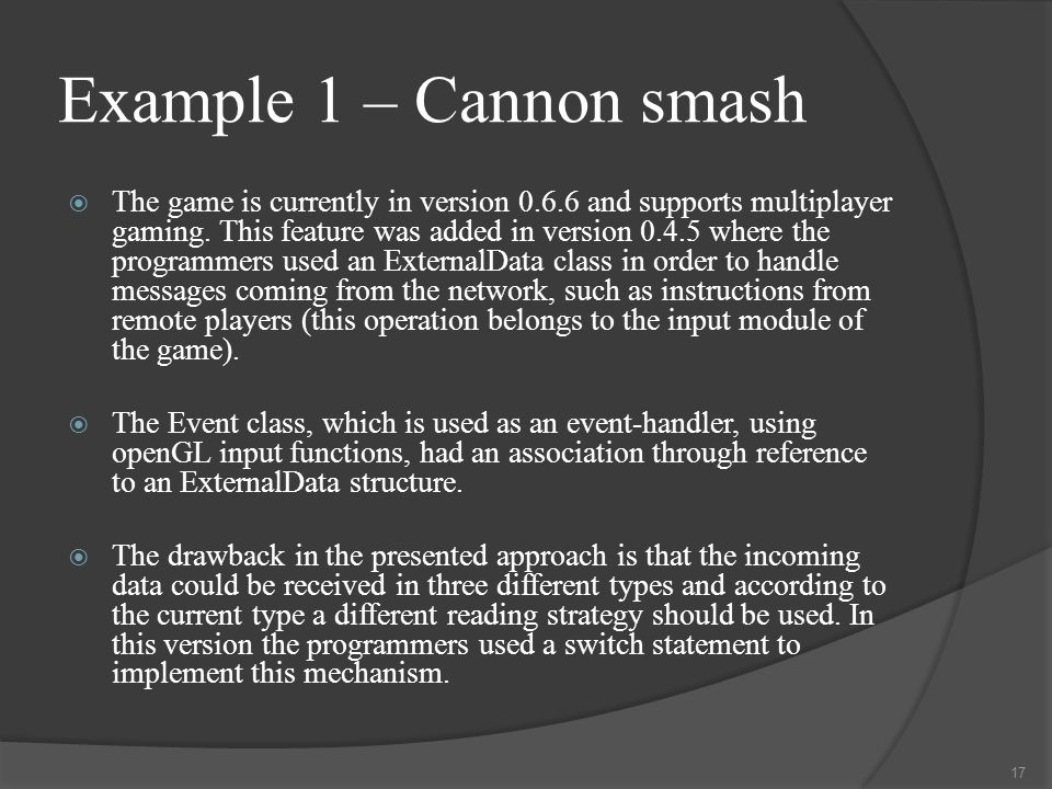 Example 1 – Cannon smash  The game is currently in version 0.6.6 and supports multiplayer gaming.